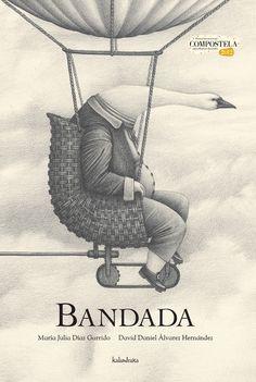 Bandada. David Daniel Álvarez e Julia Díaz Garrido dende a editorial Kalandraka preséntannos un álbum ilustrado protagonizado por paxaros humanizados.