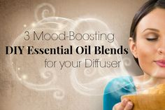 3 Mood-Boosting DIY Essential Oil Blends for Your Diffuser   The Prairie Homestead