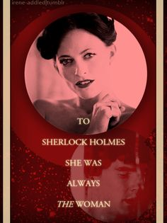 to Sherlock she was always the woman