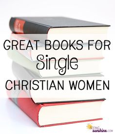 A great list of encouraging books for single women -- whether for you or a gift for someone you know.