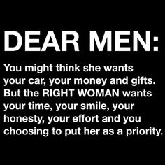 Dear Men~ The real ones. Not the wanna be's or the ones that think they are cause they're so delusional their puny brain plays that lying trick on them. And because they're brain is so damn puny they believe it. Hence being nothing but self absorbed and think that a real woman is going to look at the material things he has. You know, cause he can't loose non of that. So, dear men, please keep this in mind. And stay away from Gold Digging Snatch Holes. Those are no good.