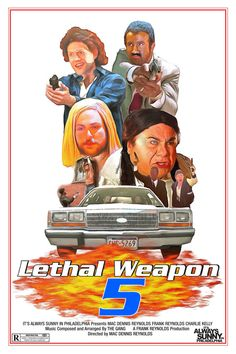 Lethal Weapon 5 It's Always Sunny In by SlapdashPrints on Etsy
