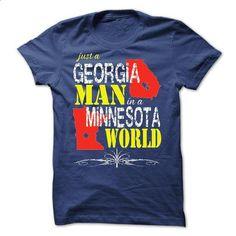 Georgia Man In A Minnesota World - custom t shirt #tee #zip up hoodie