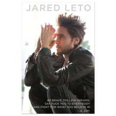 "Limited edition poster featuring Jared Leto's ""bravery"" quote. A must-have! Poster measures 12""x18.5""."