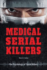 doctor death harold shipman britain s serial killer crime medical serial killers in depth analysis and comprehensive text delve into the psychology of