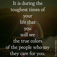 It's during the tough times you'll see who really cares for you Time Quotes, Wisdom Quotes, Words Quotes, Quotes To Live By, Funny Quotes, Sayings, Qoutes, Friendship Quotes Support, Funny Friendship
