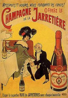 old poster- 1900 champagne de la jarretière Vintage French Posters, Pub Vintage, Vintage Advertising Posters, Vintage Labels, Vintage Advertisements, French Vintage, Retro Poster, Poster Ads, Retro Ads