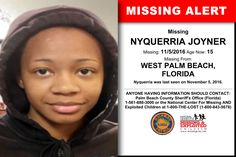 NYQUERRIA JOYNER, Age Now: 15, Missing: 11/05/2016. Missing From WEST PALM BEACH, FL. ANYONE HAVING INFORMATION SHOULD CONTACT: Palm Beach County Sheriff's Office (Florida) 1-561-688-3000.
