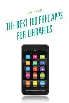 The Best 100 Free Apps for Libraries
