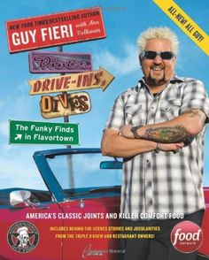 Diners, Drive-Ins, and Dives: The Funky Finds in Flavortown by Guy Fieri and Ann Volkwein (searchable index of recipes)