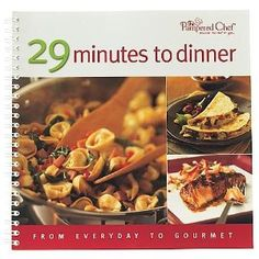 29 Minutes to Dinner: From Everyday to Gourmet: the Pampered Chef: Amazon.com: Books