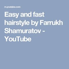 Easy and fast hairstyle by Farrukh Shamuratov - YouTube