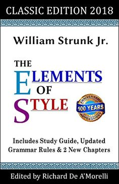 Shared via Kindle. Description: This updated 2018 Classic Edition contains the original version of William Strunk's The Elements of Style, plus a variety of enhancements that make this book even more useful. It is now being used as a textbook in classes at ...