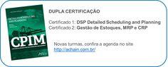 Nova agenda do curso DSP Detailed Scheduling and Planning aChain APICS, dupla certificação!