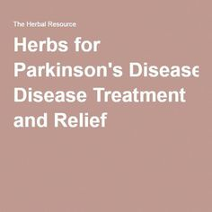 Health Benefits, Active Ingredients and Side Effects of Medicinal Herbs for Parkinson's Disease Treatment and Relief Natural Treatments, Natural Cures, Parkinsons Disease Treatment, Health Tips, Health And Wellness, Bone Diseases, Alzheimer's And Dementia, Body Tissues, Medicinal Herbs