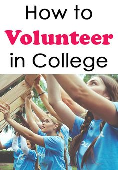 How to Get Involved in Volunteer Work in College
