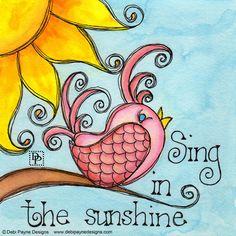 Sing In The Sunshine by Debi Payne