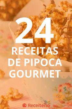 24 receitas de pipoca gourmet que conquistam pela sofisticação
