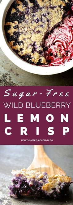 This Sugar-Free Wild Blueberry Lemon Crisp is perfectly sweet & topped with a delicious gluten-free topping!