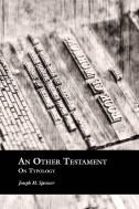 An Other Testament: On Typology, by Joseph Spencer. Ava. as free pdf. I use Spencer's BoM commentary all the time in preparing Gospel Doctrine lessons - he has lots of unique and fascinating insights.