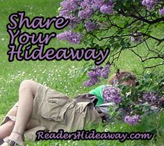 My reading hideaway is a big tree in my back yard. It's got multiple large branches that are perfect for relaxing and reading on!