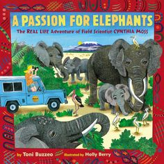 A science and nature biography of Cynthia Moss, the elephant expert, by the author of Caldecott Honor bookOne Cool Friend  Cynthia Moss was never afraid of BIG things. As a kid, she loved to ride...