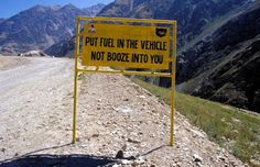 The most unusual road signs in the world. [Leh–Manali highway in Northern India]