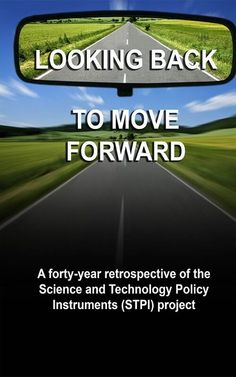 'Looking back to move forward a forty year retrospective of the Science and Technology Policy Instruments (STPI) Project' examines the long-term impact of the first large-scale, international policy-oriented research initiative in science and technology policy for development; to evaluate the ways in which the knowledge acquired through the project helped to shape policy and decision making. Get it at Amazon: http://amzn.to/1NzBIDa