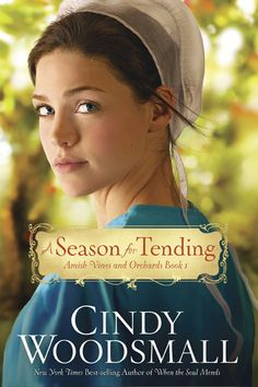 A Season for Tending, by best-selling author Cindy Woodsmall | Cindy Woodsmall