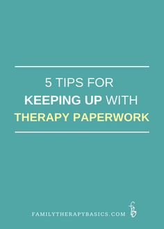 5 Tips for Keeping Up with Therapy Paperwork
