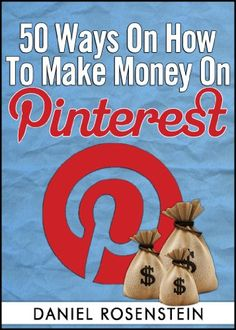 50 WAYS TO MAKE MONEY ON PINTEREST