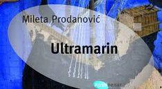 Tema: Ultramarin, Mileta Prodanović Music Painting, Mythology, Literature, Literatura