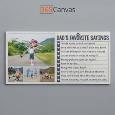 """Our fathers always know how to make us smile with their unique, silly things they always say. The """"Dad's Favorite Sayings"""" canvas print shows your pa's funny personality through writings of his top 10 quotes and murmurs. To personalize this print, upload a few lovely photos and add your dad's famous quotes next to them. The """"Dad's Favorite Sayings"""" canvas print is the best dad-themed gift on Father's Day, birthday or christmas."""