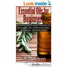 FREE: Essential Oils for Beginners: Unlocking the Power of Essential Oils for Weight Loss, Increasing Vitality and Energy, and Stress ... www.sahmlashes.com