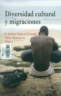 Título: Diversidad cultural y migraciones / Autor: García Castaño, F. / Ubicación: Biblioteca FCCTP - USMP 1er. Piso / Código: 304.82/D