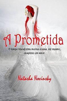 A Prometida: O tempo transforma muitas coisas, até mesmo, desprezo em amor. por Natasha Novínsky, http://www.amazon.com.br/dp/B00NG0N4U4/ref=cm_sw_r_pi_dp_7OKlwb07HFM4S
