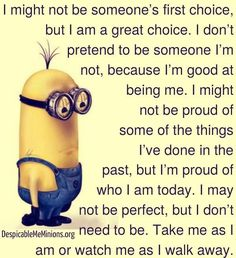 take me as I am life quotes quotes quote life quote minions minion quotes