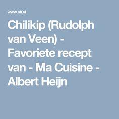 Chilikip (Rudolph van Veen) - Favoriete recept van - Ma Cuisine - Albert Heijn