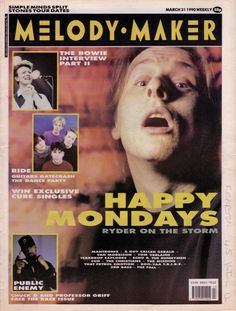 Shaun Ryder of the Happy Mondays on the cover of Melody Maker 31 March 1990 Magazine Maker, Magazine Covers, Tom Verlaine, Rave Music, Unknown Pleasures, 31 March, Single And Happy, One Hit Wonder, Dangerous Minds