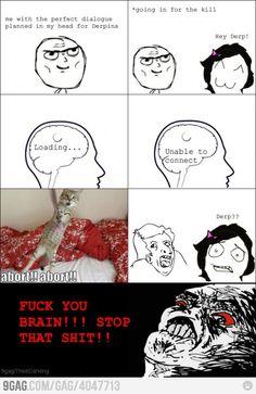 Scumbag Brain, yet again.