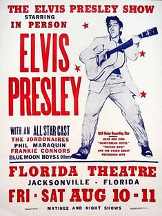 Poster advertising Elvis Presley shows at the Florida Theater in Jacksonville, FL, August 10 &11th, 1956.