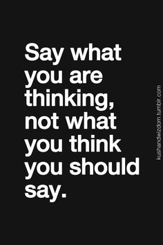 What you are thinking.