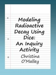 Use dice to model radioactive decay!  Teach students how isotopes can be used to determine the time since an event occurred. Use data to determine the equation for radioactive decay!