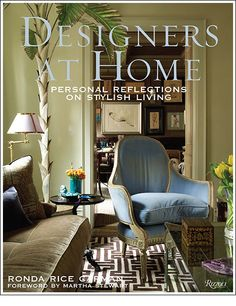 Meet the recently released Designers at Home: Personal Reflections on Stylish Living. Written by Ronda Rice Carman, with a foreword by Martha Stewart, the book provides an inside look into the homes. Interior Design Books, Book Design, Library Design, Home Living, Living Spaces, Living Rooms, Modern Living, Homemade House Decorations, Spring Books