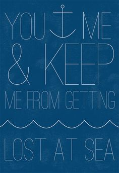 You anchor me.