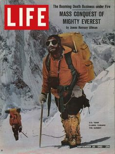 Life Magazine September 1963 : Cover - US team climbs toward summit of Everest. Mountain Climbing, Rock Climbing, Life Magazine, Monte Everest, Life Cover, Eagle Scout, Vintage Magazines, Top Of The World, Mountaineering