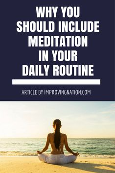 Why You Should Include Meditation In Your Daily Routine