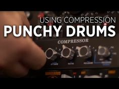 Drum Compression Basics: Creating Punchy Drums - DJ TechTools