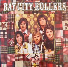 Bay City Rollers... listen to the rhythm of the Rock and Roll on Saturday night, Saturday night...  S, S, S,  Saturday night.  (Actually, I didnt really dig these guys, but I do remember that song!)