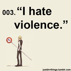 """""""I'll say this up front...I really hate violence."""""""